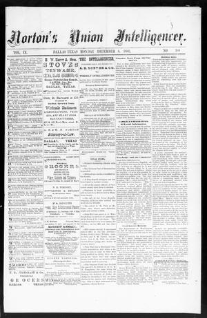 Primary view of object titled 'Norton's Union Intelligencer. (Dallas, Tex.), Vol. 9, No. 180, Ed. 1 Monday, December 8, 1884'.