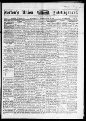 Primary view of object titled 'Norton's Union Intelligencer. (Dallas, Tex.), Vol. 9, No. 43, Ed. 1 Saturday, June 19, 1880'.