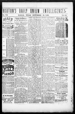 Primary view of object titled 'Norton's Daily Union Intelligencer. (Dallas, Tex.), Vol. 7, No. 128, Ed. 1 Thursday, September 28, 1882'.