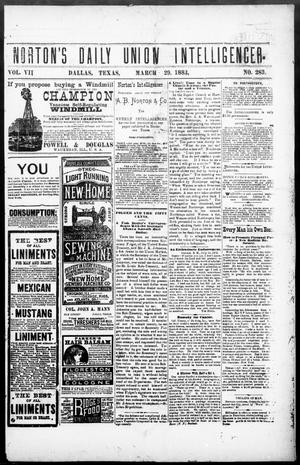 Primary view of object titled 'Norton's Daily Union Intelligencer. (Dallas, Tex.), Vol. 7, No. 283, Ed. 1 Thursday, March 29, 1883'.