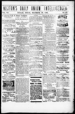 Primary view of object titled 'Norton's Daily Union Intelligencer. (Dallas, Tex.), Vol. 7, No. 199, Ed. 1 Wednesday, December 20, 1882'.