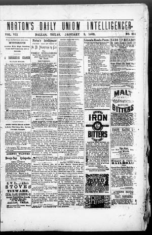 Primary view of object titled 'Norton's Daily Union Intelligencer. (Dallas, Tex.), Vol. 7, No. 214, Ed. 1 Tuesday, January 9, 1883'.