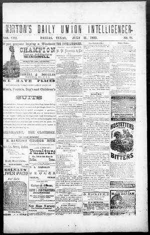 Primary view of object titled 'Norton's Daily Union Intelligencer. (Dallas, Tex.), Vol. 8, No. 78, Ed. 1 Tuesday, July 31, 1883'.
