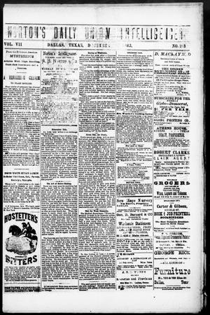 Primary view of object titled 'Norton's Daily Union Intelligencer. (Dallas, Tex.), Vol. 7, No. 183, Ed. 1 Friday, December 1, 1882'.