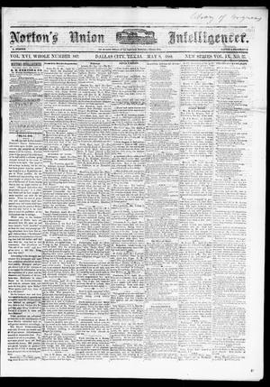 Primary view of object titled 'Norton's Union Intelligencer. (Dallas, Tex.), Vol. 9, No. 37, Ed. 1 Saturday, May 8, 1880'.