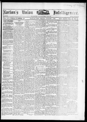 Primary view of object titled 'Norton's Union Intelligencer. (Dallas, Tex.), Vol. 9, No. 50, Ed. 1 Saturday, August 7, 1880'.