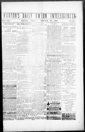 Primary view of object titled 'Norton's Daily Union Intelligencer. (Dallas, Tex.), Vol. 8, No. 137, Ed. 1 Wednesday, October 10, 1883'.