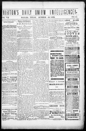 Primary view of object titled 'Norton's Daily Union Intelligencer. (Dallas, Tex.), Vol. 7, No. 155, Ed. 1 Monday, October 30, 1882'.