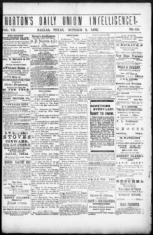 Primary view of object titled 'Norton's Daily Union Intelligencer. (Dallas, Tex.), Vol. 7, No. 131, Ed. 1 Monday, October 2, 1882'.