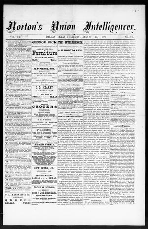 Primary view of object titled 'Norton's Union Intelligencer. (Dallas, Tex.), Vol. 9, No. 87, Ed. 1 Thursday, August 21, 1884'.