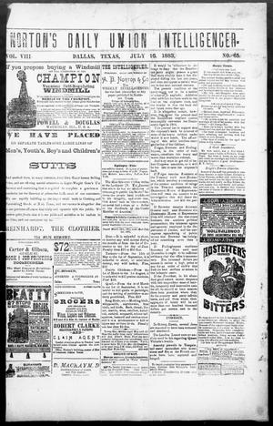 Primary view of object titled 'Norton's Daily Union Intelligencer. (Dallas, Tex.), Vol. 8, No. 65, Ed. 1 Monday, July 16, 1883'.