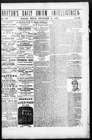 Primary view of object titled 'Norton's Daily Union Intelligencer. (Dallas, Tex.), Vol. 7, No. 109, Ed. 1 Wednesday, September 6, 1882'.