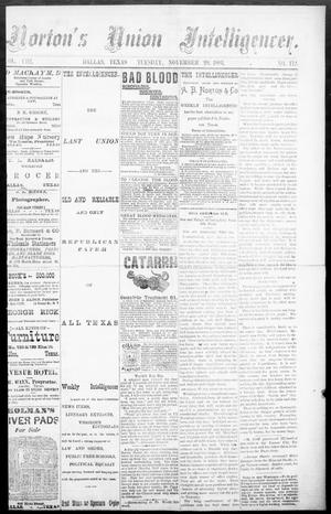 Primary view of object titled 'Norton's Union Intelligencer. (Dallas, Tex.), Vol. 8, No. 172, Ed. 1 Tuesday, November 20, 1883'.