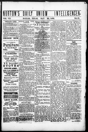 Primary view of object titled 'Norton's Daily Union Intelligencer. (Dallas, Tex.), Vol. 7, No. 17, Ed. 1 Monday, May 22, 1882'.