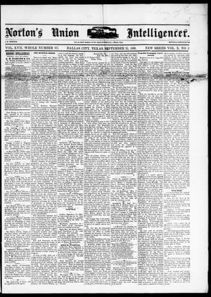 Primary view of object titled 'Norton's Union Intelligencer. (Dallas, Tex.), Vol. 10, No. 5, Ed. 1 Saturday, September 25, 1880'.