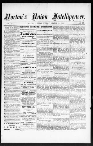 Primary view of object titled 'Norton's Union Intelligencer. (Dallas, Tex.), Vol. 9, No. 73, Ed. 1 Tuesday, August 5, 1884'.