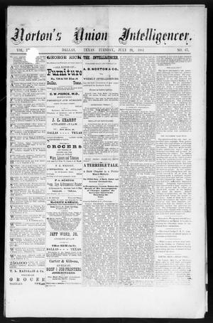 Primary view of object titled 'Norton's Union Intelligencer. (Dallas, Tex.), Vol. 9, No. 67, Ed. 1 Tuesday, July 29, 1884'.