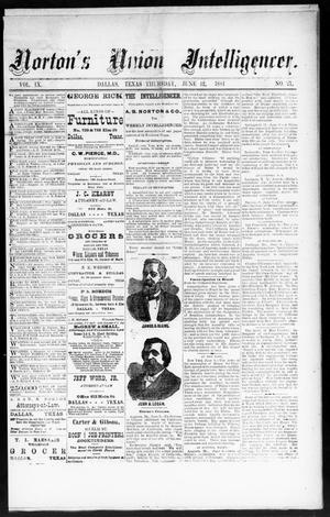 Primary view of object titled 'Norton's Union Intelligencer. (Dallas, Tex.), Vol. 9, No. 27, Ed. 1 Thursday, June 12, 1884'.