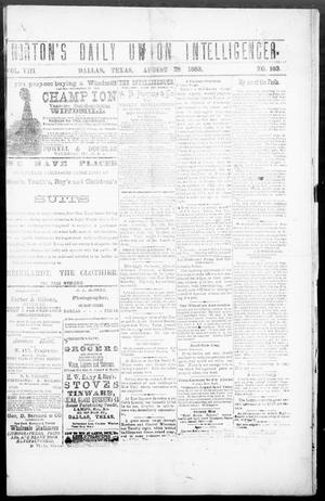 Primary view of object titled 'Norton's Daily Union Intelligencer. (Dallas, Tex.), Vol. 8, No. 103, Ed. 1 Wednesday, August 29, 1883'.