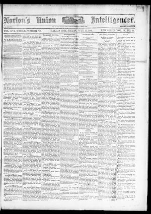 Primary view of object titled 'Norton's Union Intelligencer. (Dallas, Tex.), Vol. 9, No. 49, Ed. 1 Saturday, July 31, 1880'.