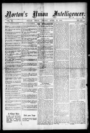 Primary view of object titled 'Norton's Union Intelligencer. (Dallas, Tex.), Vol. 9, No. 283, Ed. 1 Friday, April 10, 1885'.