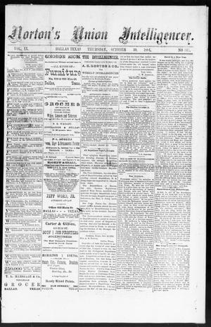Primary view of object titled 'Norton's Union Intelligencer. (Dallas, Tex.), Vol. 9, No. 147, Ed. 1 Thursday, October 30, 1884'.