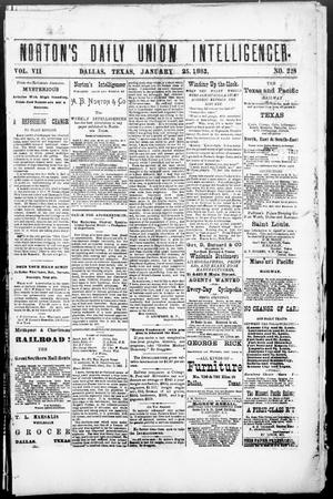 Primary view of object titled 'Norton's Daily Union Intelligencer. (Dallas, Tex.), Vol. 7, No. 228, Ed. 1 Thursday, January 25, 1883'.