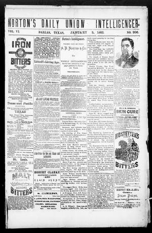 Primary view of object titled 'Norton's Daily Union Intelligencer. (Dallas, Tex.), Vol. 6, No. 206, Ed. 1 Thursday, January 5, 1882'.
