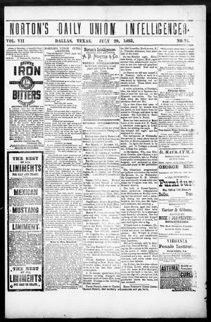 Primary view of Norton's Daily Union Intelligencer. (Dallas, Tex.), Vol. 7, No. 76, Ed. 1 Saturday, July 29, 1882