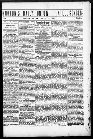 Primary view of object titled 'Norton's Daily Union Intelligencer. (Dallas, Tex.), Vol. 7, No. 28, Ed. 1 Saturday, June 3, 1882'.