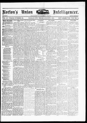Primary view of object titled 'Norton's Union Intelligencer. (Dallas, Tex.), Vol. 8, No. 50, Ed. 1 Saturday, August 9, 1879'.