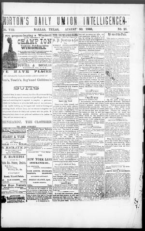 Primary view of object titled 'Norton's Daily Union Intelligencer. (Dallas, Tex.), Vol. 8, No. 95, Ed. 1 Monday, August 20, 1883'.