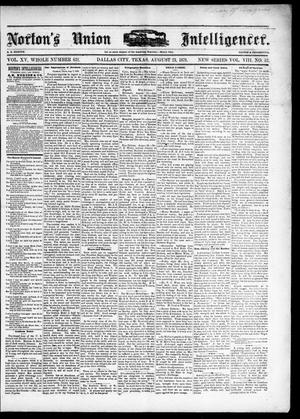 Primary view of object titled 'Norton's Union Intelligencer. (Dallas, Tex.), Vol. 8, No. 52, Ed. 1 Saturday, August 23, 1879'.