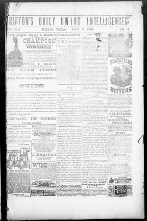 Primary view of object titled 'Norton's Daily Union Intelligencer. (Dallas, Tex.), Vol. 8, No. 54, Ed. 1 Tuesday, July 3, 1883'.