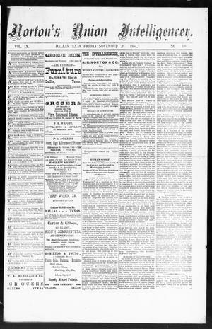 Primary view of object titled 'Norton's Union Intelligencer. (Dallas, Tex.), Vol. 9, No. 166, Ed. 1 Friday, November 21, 1884'.