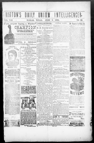 Primary view of object titled 'Norton's Daily Union Intelligencer. (Dallas, Tex.), Vol. 8, No. 30, Ed. 1 Tuesday, June 5, 1883'.