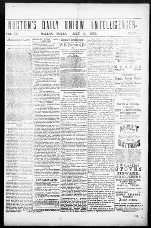 Primary view of object titled 'Norton's Daily Union Intelligencer. (Dallas, Tex.), Vol. 7, No. 58, Ed. 1 Saturday, July 8, 1882'.