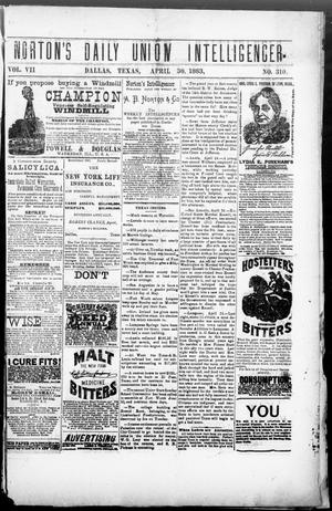 Primary view of object titled 'Norton's Daily Union Intelligencer. (Dallas, Tex.), Vol. 7, No. 310, Ed. 1 Monday, April 30, 1883'.