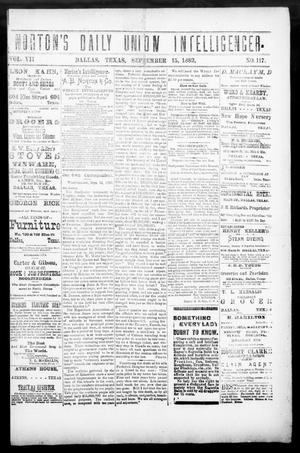 Primary view of Norton's Daily Union Intelligencer. (Dallas, Tex.), Vol. 7, No. 117, Ed. 1 Friday, September 15, 1882
