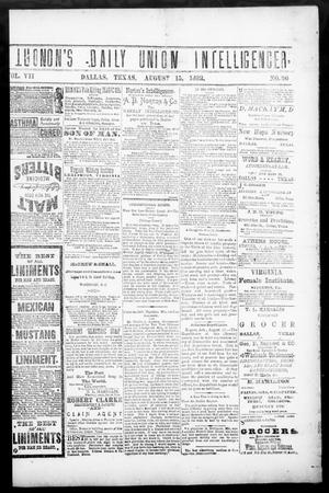 Primary view of object titled 'Norton's Daily Union Intelligencer. (Dallas, Tex.), Vol. 7, No. 90, Ed. 1 Tuesday, August 15, 1882'.