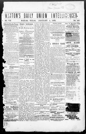 Primary view of object titled 'Norton's Daily Union Intelligencer. (Dallas, Tex.), Vol. 7, No. 207, Ed. 1 Monday, January 1, 1883'.