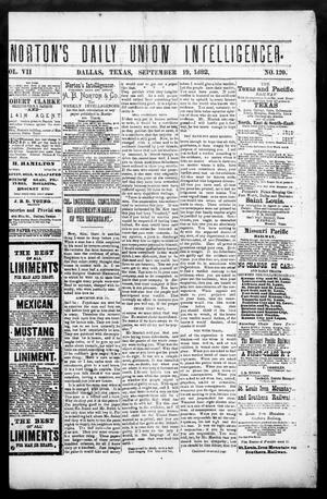 Primary view of object titled 'Norton's Daily Union Intelligencer. (Dallas, Tex.), Vol. 7, No. 120, Ed. 1 Tuesday, September 19, 1882'.