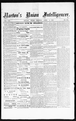 Primary view of object titled 'Norton's Union Intelligencer. (Dallas, Tex.), Vol. 8, No. 280, Ed. 1 Monday, April 7, 1884'.