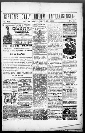Primary view of object titled 'Norton's Daily Union Intelligencer. (Dallas, Tex.), Vol. 8, No. 43, Ed. 1 Wednesday, June 20, 1883'.