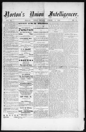 Primary view of object titled 'Norton's Union Intelligencer. (Dallas, Tex.), Vol. 9, No. 70, Ed. 1 Friday, August 1, 1884'.