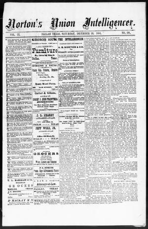 Primary view of object titled 'Norton's Union Intelligencer. (Dallas, Tex.), Vol. 9, No. 191, Ed. 1 Saturday, December 20, 1884'.