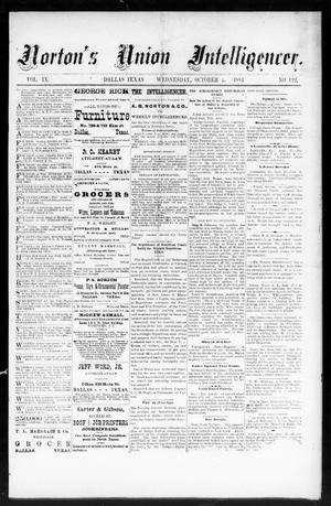 Primary view of object titled 'Norton's Union Intelligencer. (Dallas, Tex.), Vol. 9, No. 122, Ed. 1 Wednesday, October 1, 1884'.