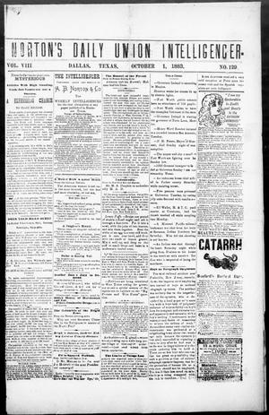 Primary view of object titled 'Norton's Daily Union Intelligencer. (Dallas, Tex.), Vol. 8, No. 129, Ed. 1 Monday, October 1, 1883'.