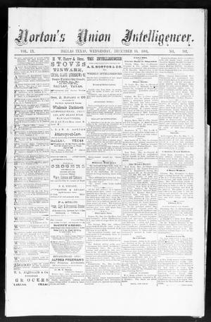 Primary view of object titled 'Norton's Union Intelligencer. (Dallas, Tex.), Vol. 9, No. 182, Ed. 1 Wednesday, December 10, 1884'.