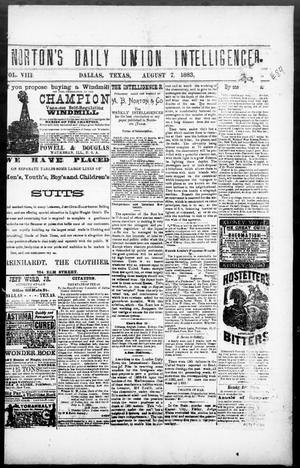 Primary view of object titled 'Norton's Daily Union Intelligencer. (Dallas, Tex.), Vol. 8, No. 84, Ed. 1 Tuesday, August 7, 1883'.